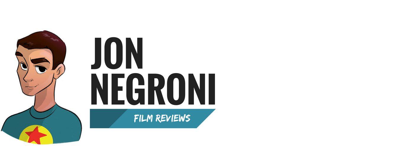 Jon Negroni Film Reviews